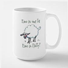Ewe is not Fat Large Mug