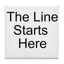 The Line Starts Here Tile Coaster