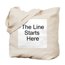 The Line Starts Here Tote Bag