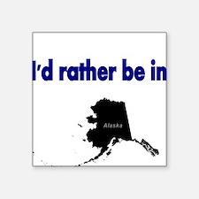 Id rather be in Alaska Sticker