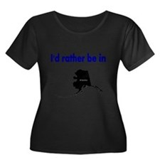 Id rather be in Alaska Plus Size T-Shirt