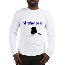 Id rather be in Alaska Long Sleeve T-Shirt