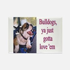 Bulldogs Ya Just Gotta Love 'Em Rectangle Magnet