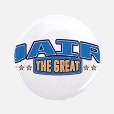 "The Great Jair 3.5"" Button"