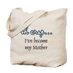 Become My Mother Tote Bag