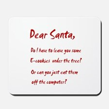 Dear Santa Have Some E-cookie Mousepad