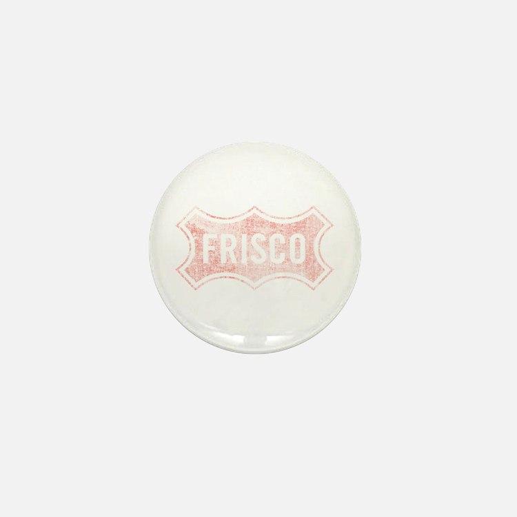 Faded Frisco Mini Button