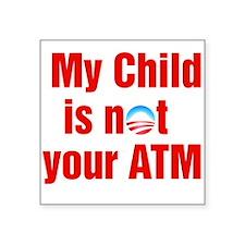 My child is not OBUMMER S ATM Sticker
