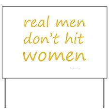 real men don't hit women Yard Sign