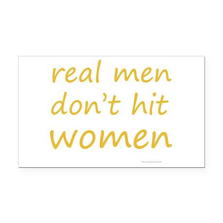 real men don't hit women Rectangle Car Magnet