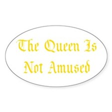 The Queen Is Not Amused Decal