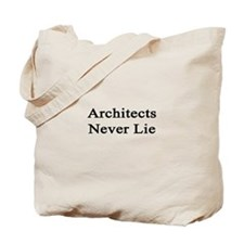 Architects Never Lie Tote Bag