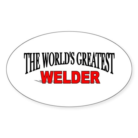 """The World's Greatest Welder"" Oval Sticker"