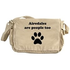Airedales Are People Too Messenger Bag