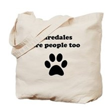 Airedales Are People Too Tote Bag