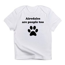Airedales Are People Too Infant T-Shirt