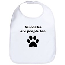 Airedales Are People Too Bib