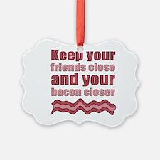 Bacon Humor Saying Ornament