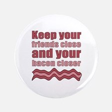 "Bacon Humor Saying 3.5"" Button (100 pack)"