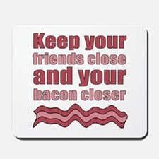 Bacon Humor Saying Mousepad