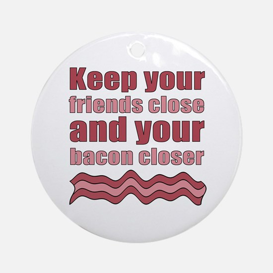 Bacon Humor Saying Ornament (Round)