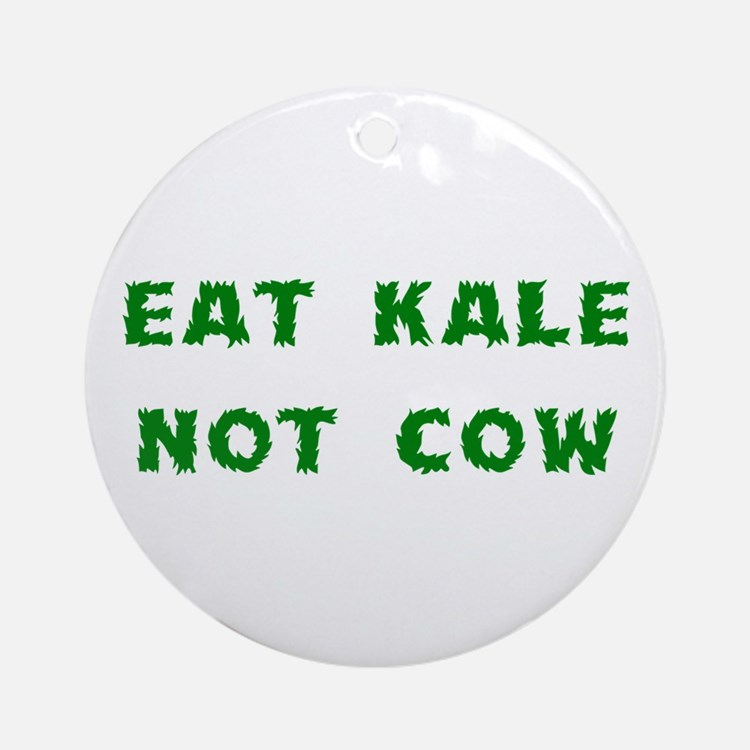 Eat Kale Not Cow Ornament (Round)