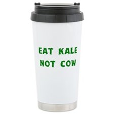 Eat Kale Not Cow Travel Mug