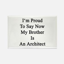 I'm Proud To Say Now My Brother Is An Architect Re