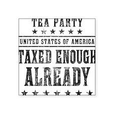 Taxed Enough Already Sticker