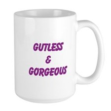 Gutless & Gorgeous Mug