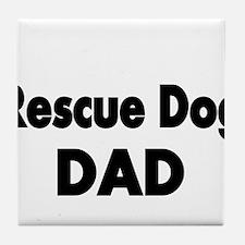 Rescue Dog DAD Tile Coaster