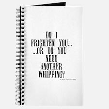 """""""Do I frighten you..."""" Journal"""