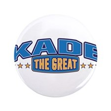"""The Great Kade 3.5"""" Button"""