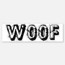 Woof Bumper Bumper Bumper Sticker