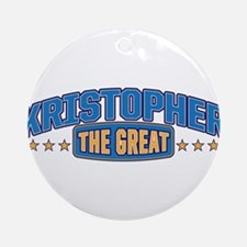 The Great Kristopher Ornament (Round)