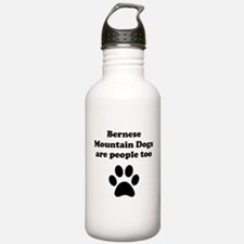 Bernese Mountain Dogs Are People Too Water Bottle