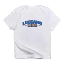 The Great Luciano Infant T-Shirt