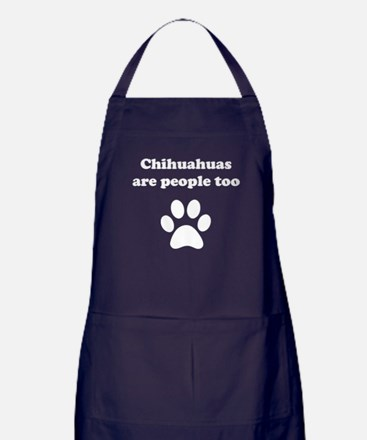 Chihuahuas Are People Too Apron (dark)