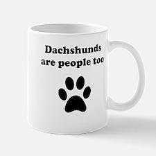 Dachshunds Are People Too Mug