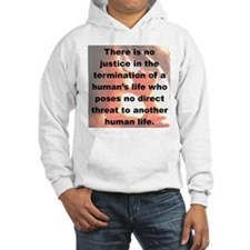 THERE IS NO JUSTICE IN THE TERMINATION... Hoodie