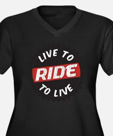 Live to Ride - Ride to Live Plus Size T-Shirt