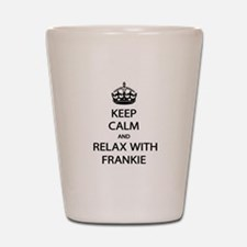 Relax With Frankie Shot Glass