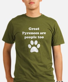 Great Pyrenees Are People Too T-Shirt