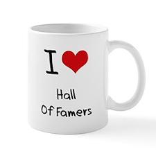 I Love Hall Of Famers Mug