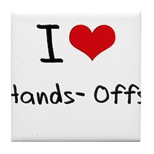 I Love Hands-Offs Tile Coaster