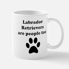Labrador Retrievers Are People Too Mug
