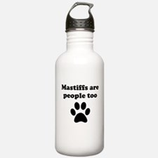 Mastiffs Are People Too Water Bottle