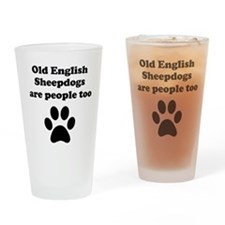 Old English Sheepdogs Are People Too Drinking Glas