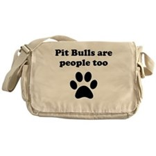 Pit Bulls Are People Too Messenger Bag