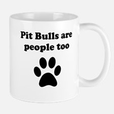 Pit Bulls Are People Too Mug
